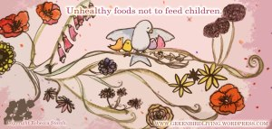 Greenbird Living What not to feed Children 2