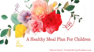 greenbirdliving a healthy meal plan for children 2