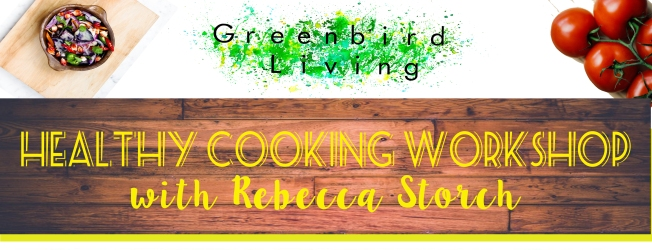 healthy cooking workshop with rebecca storch for greenbirdliving