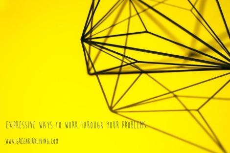 Expressive Ways to Work Through Problems Rebecca Storch Greenbird Living